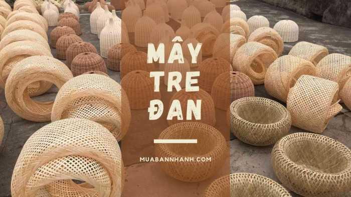 Làng nghề mây tre đan nổi tiếng Việt Nam