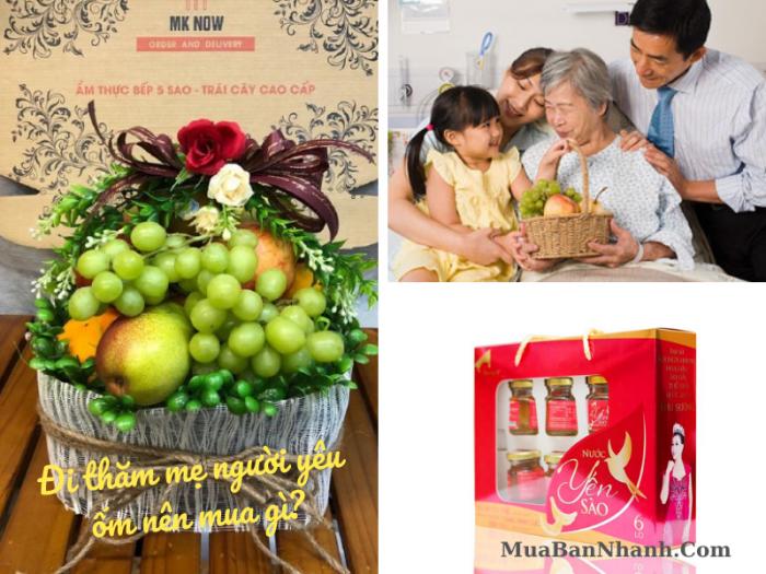 Đi thăm mẹ người yêu ốm nên mua gì? Top 5 món quà thiết thực cùng một số kinh nghiệm đi thăm nên biết