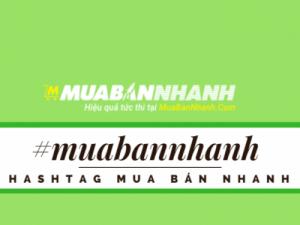 Hướng Dẫn Sử Dụng Tính Năng Hashtag Trên Mua Bán Nhanh
