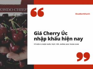 Giá Cherry Úc hiện nay - Mua Cherry online tai MuaBanNhanh nơi quy tụ các đơn vị nhập khẩu trực tiếp, không qua trung gian