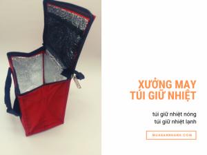 Xưởng may túi giữ nhiệt theo yêu cầu TPHCM - Cộng đồng cơ sở sản xuất túi giữ nhiệt nóng/lạnh trên MuaBanNhanh