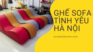 Ghế tình yêu Hà Nội - Xưởng sản xuất ghế tình yêu hàng đầu tại Hà Nội