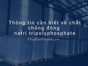 Thông tin cần biết về chất chống đông natri tripolyphosphate