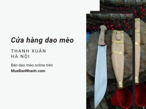 Cửa hàng dao Phúc Sen tại Thanh Xuân, Hà Nội bán dao mèo