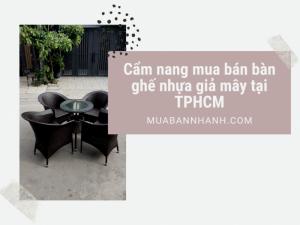 Cẩm Nang Mua Bán Bàn Ghế Nhựa Giả Mây Tại Tphcm