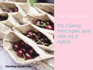 Quà đáp lễ ngày cưới - túi Cherry tươi ngon, quà cảm ơn ý nghĩa