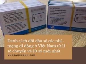 Danh sách đổi đầu số các nhà mạng di động ở Việt Nam từ 11 số chuyển về 10 số mới nhất