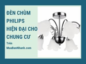 Tìm hiểu đèn chùm Philips thương hiệu đèn chùm châu Âu hiện đại cho chung cư