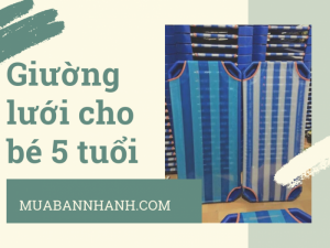 Giường lưới cho bé 5 tuổi - Kích thước, giá bán giường lưới an toàn trên MuaBanNhanh