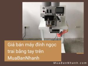 Giá bán máy đính ngọc trai bằng tay trên MuaBanNhanh