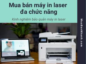 Mua bán máy in laser đa chức năng - Kinh nghiệm bảo quản máy in laser