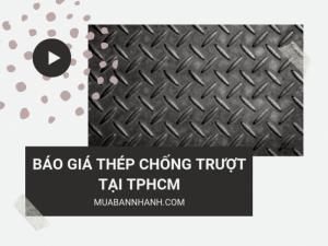Báo giá thép tấm chống trượt 2mm, 3mm TPHCM trên MuaBanNhanh