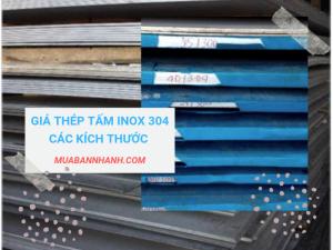 Tấm inox 304 dày 0.5mm, 1mm, 1.2mm, 1.5mm, 2mm, 3mm, 5mm, 10mm, 12mm giá bao nhiêu