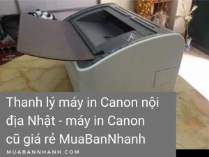 Thanh lý máy in Canon nội địa Nhật - máy in Canon cũ giá rẻ MuaBanNhanh
