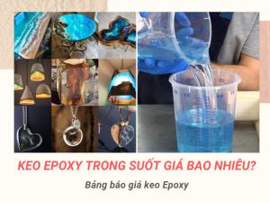 Keo Epoxy trong suốt giá bao nhiêu?
