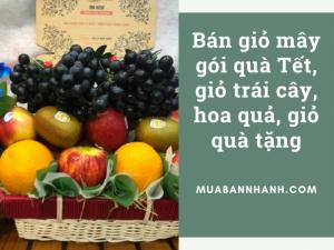 Bán giỏ mây gói quà Tết, giỏ trái cây, hoa quả, giỏ quà tặng