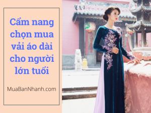 Cẩm nang chọn mua vải may áo dài cho người lớn tuổi từ shop vải áo dài online MuaBanNhanh