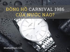 Đồng hồ Carnival 1986 của nước nào?