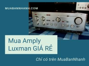 Tìm mua Amply Luxman giá rẻ trên MuaBanNhanh - Tư vấn Amply Luxman nào hay nhất, hợp với loa nào?
