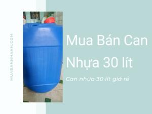 Mua bán can nhựa 30 lít đã qua sử dụng TPHCM trên MuaBanNhanh