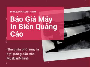 Báo giá máy in biển quảng cáo bằng bạt hiflex khổ lớn - Nhà phân phối máy in biển bạt bảng quảng cáo trên MuaBanNhanh