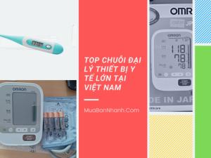 Địa chỉ mua thiết bị y tế uy tín - Top chuỗi đại lý thiết bị y tế lớn tại Việt Nam