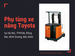 Phụ tùng xe nâng Toyota tại Hà Nội, TPHCM, Đồng Nai, Bình Dương, Bắc Ninh