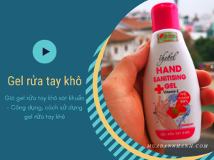 Giá gel rửa tay khô sát khuẩn - Công dụng, cách sử dụng gel rửa tay khô