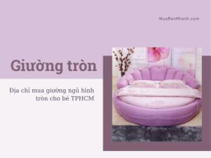 Địa chỉ mua giường ngủ hình tròn cho bé TPHCM