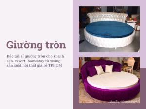 Báo giá sỉ giường tròn cho khách sạn, resort, homestay từ xưởng sản xuất nội thất giá rẻ TPHCM