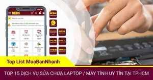 Top 15 trung tâm / cửa hàng dịch vụ sửa chữa laptop / máy tính PC uy tín tại TPHCM