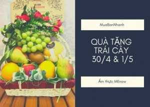 Quà tặng trái cây tặng tập thể, cơ quan, công đoàn nhân ngày 30/4 và 1/5 ý nghĩa
