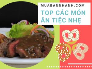 Top các món ăn tiệc nhẹ gia đình, khai trương, sinh nhật - Đặt tiệc buffet nhẹ cùng đối tác nhà hàng món ngon giao tận nơi TPHCM trên MuaBanNhanh