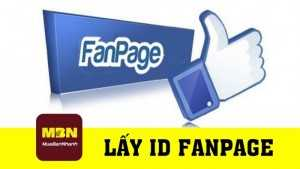 Hướng dẫn lấy ID fanpage Facebook