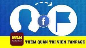 Hướng dẫn thêm quản trị viên trên fanpage Facebook