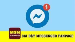 Hướng dẫn cài đặt messenger fanpage Facebook