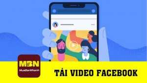 Hướng dẫn tải video Facebook