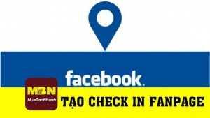 Hướng dẫn tạo check in fanpage Facebook