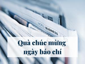 Top 10 món quà chúc mừng ngày báo chí Cách mạng Việt Nam